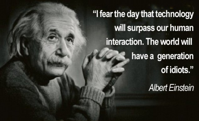 Physicist once said he feared that technology would surpass human interaction
