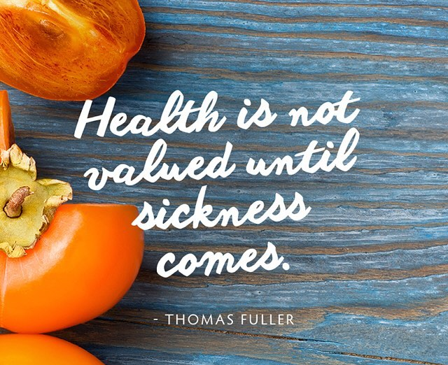 Health Is Not Valued Until Sickness Comes