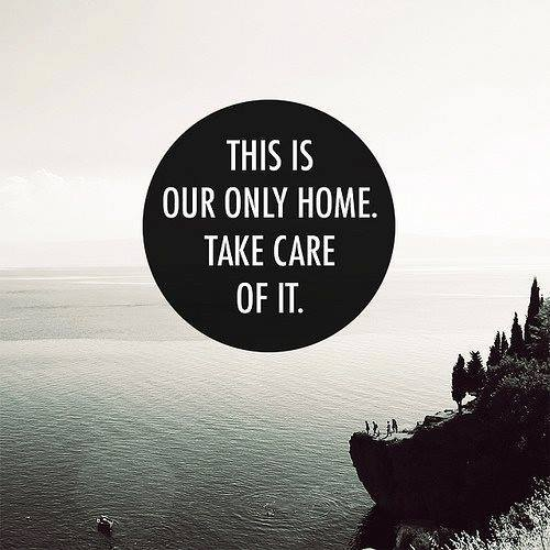 our only home take care of it